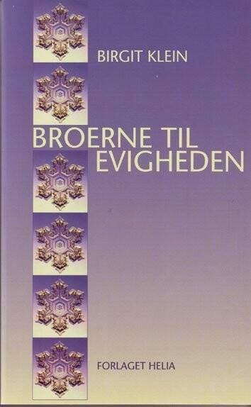Image of   Broerne Til Evigheden - Birgit Klein - Bog
