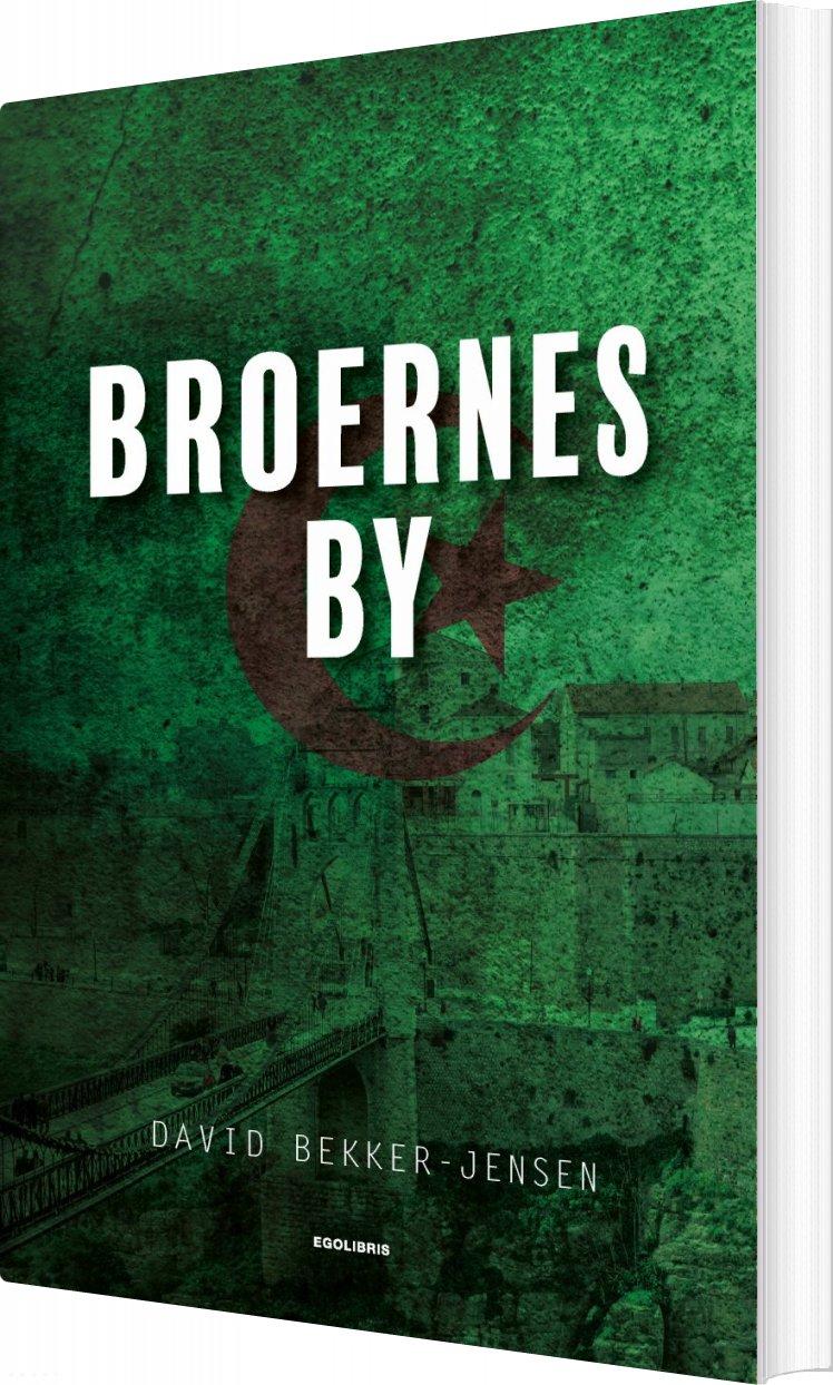 Broernes By - David Bekker-jensen - Bog
