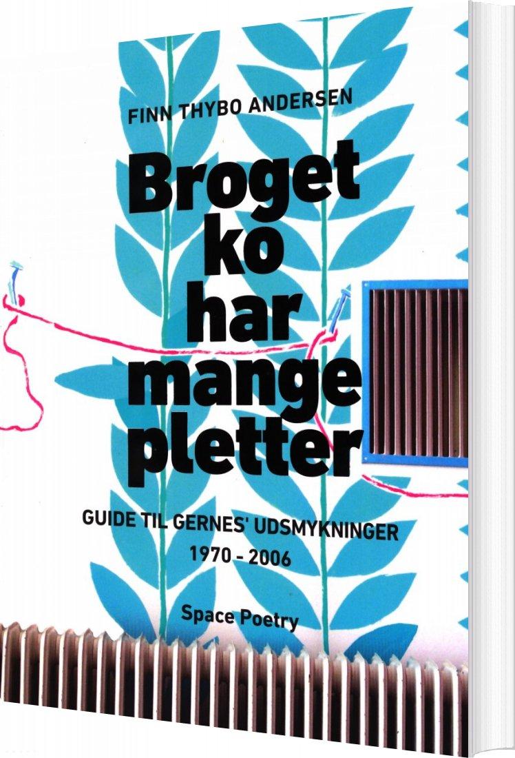 Billede af Broget Ko Har Mange Pletter - Finn Thybo Andersen - Bog