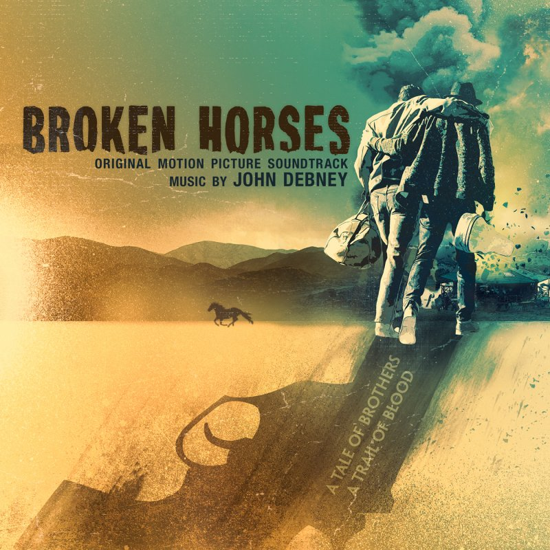 Image of   John Debney - Broken Horses Soundtrack - CD
