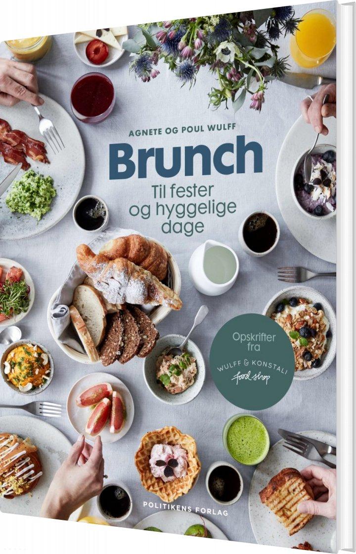 Image of   Brunch Til Fester Og Hyggelige Dage - Agnete Og Poul Wulff - Bog
