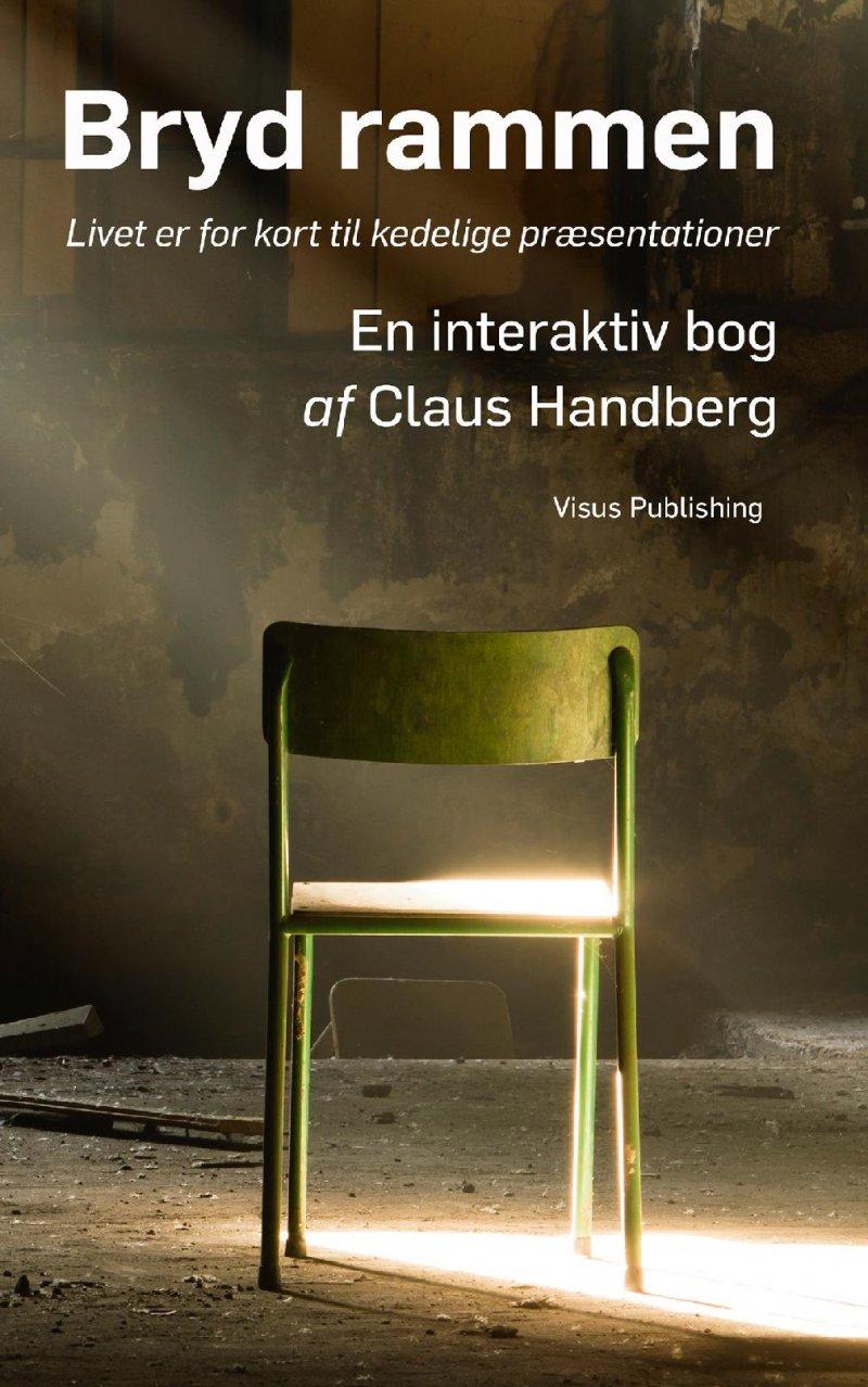 Image of   Bryd Rammen - Livet Er For Kort Til Kedelige Præsentationer - Claus Handberg - Bog