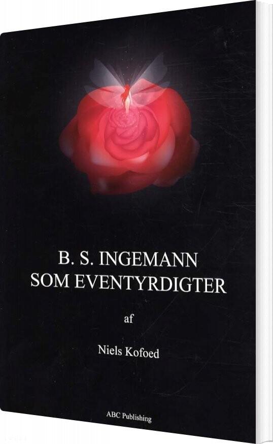 Image of   B.s. Ingemann Som Eventyrdigter - Niels Kofoed - Bog
