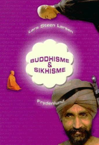 Image of   Buddhisme Og Sikhisme - Lars Steen Larsen - Bog