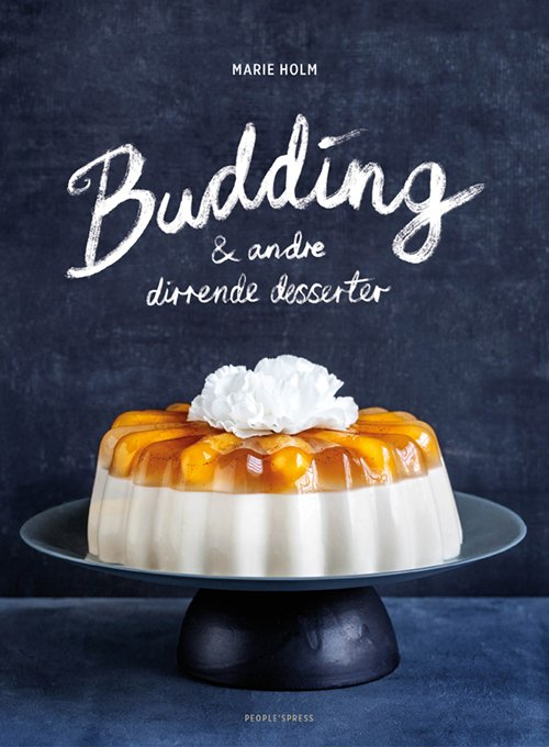 Image of   Budding Og Andre Dirrende Desserter - Marie Holm - Bog
