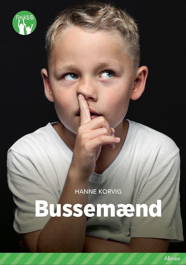 Image of   Bussemænd, Grøn Fagklub - Hanne Korvig - Bog