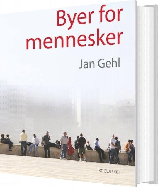Image of   Byer For Mennesker - Jan Gehl - Bog