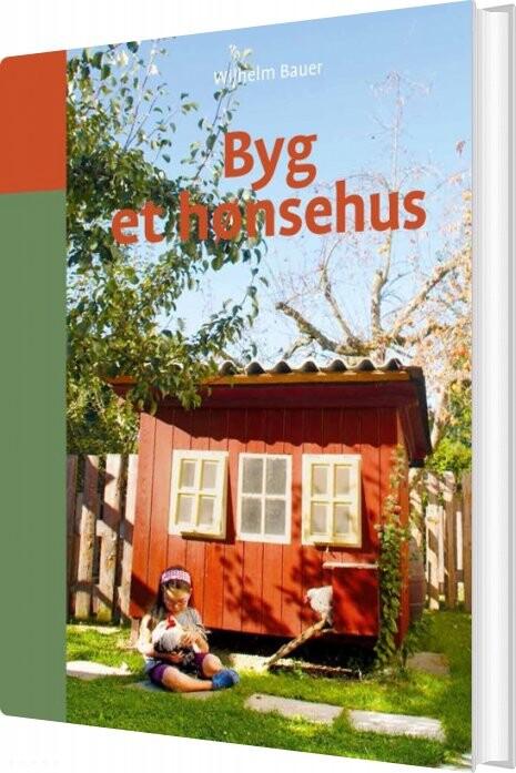 Image of   Byg Et Hønsehus - Wilhelm Bauer - Bog