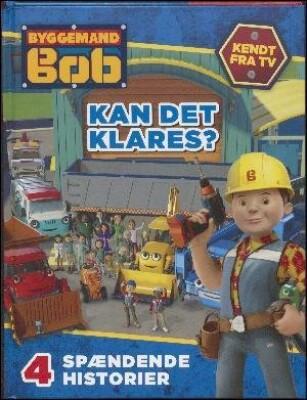 Byggemand Bob; Kan Det Klares? - Ann-marie Nielsen - Bog
