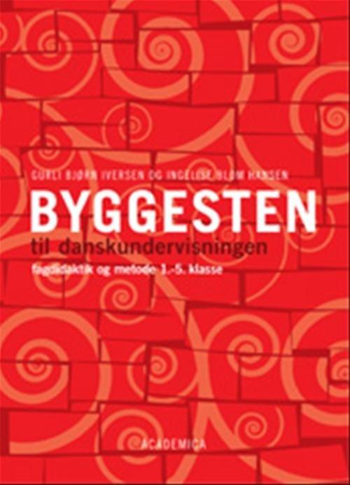 Image of   Byggesten Til Danskundervisningen - Gurli Bjørn Iversen - Bog
