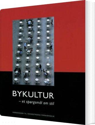 Image of   Bykultur - Et Spørgsmål Om Stil - Bog
