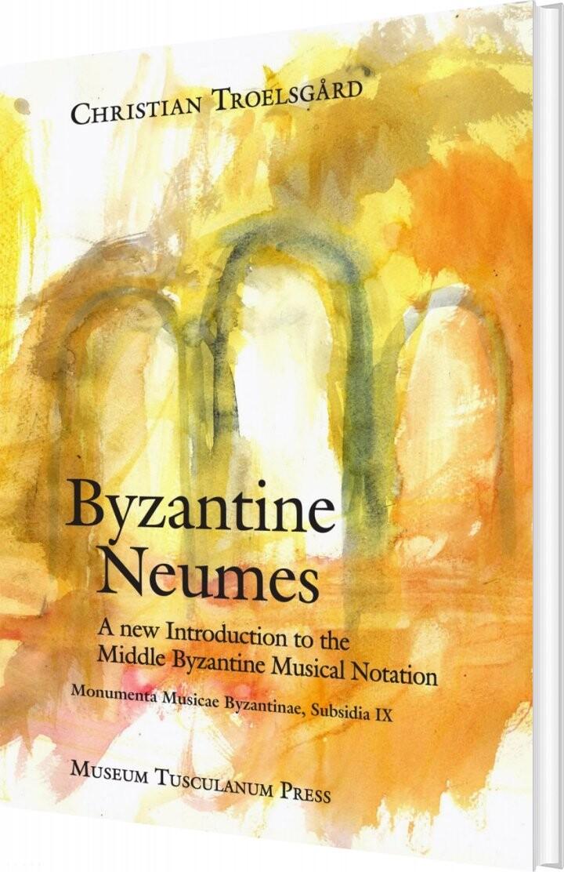 Billede af Byzantine Neumes - Christian Troelsgård - Bog