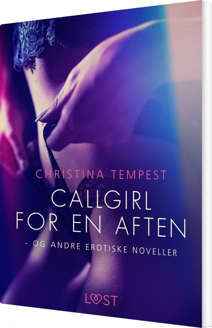 Billede af Callgirl For En Aften - Og Andre Erotiske Noveller - Christina Tempest - Bog