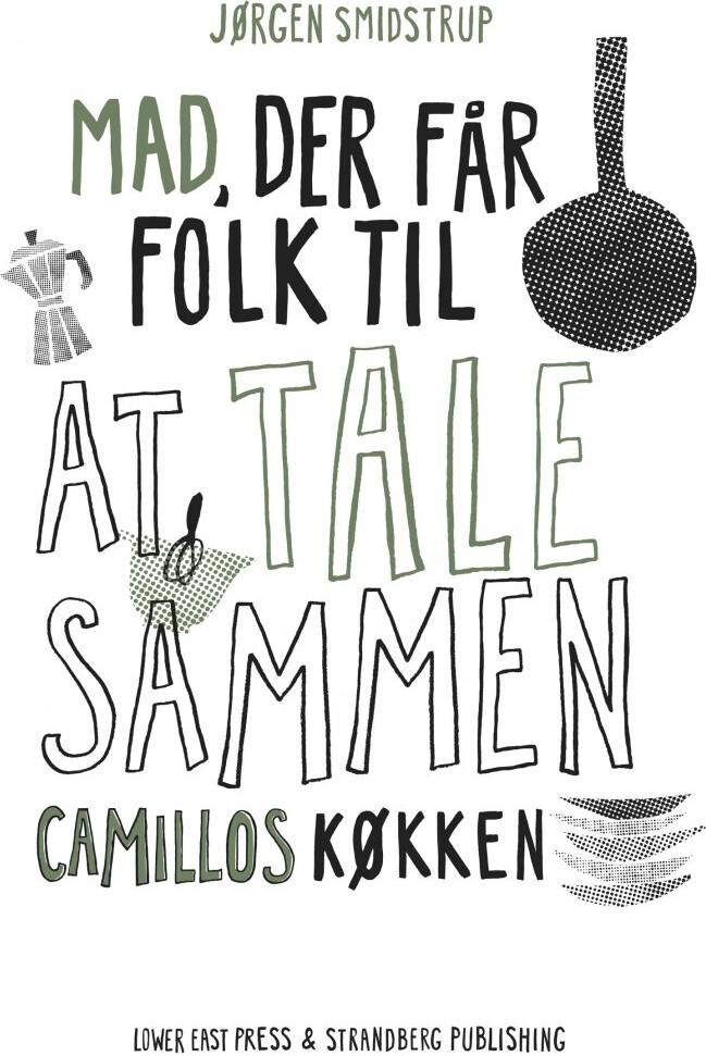 Image of   Camillos Køkken - Mad, Der Får Folk Til At Tale Sammen - Jørgen Smidstrup - Bog