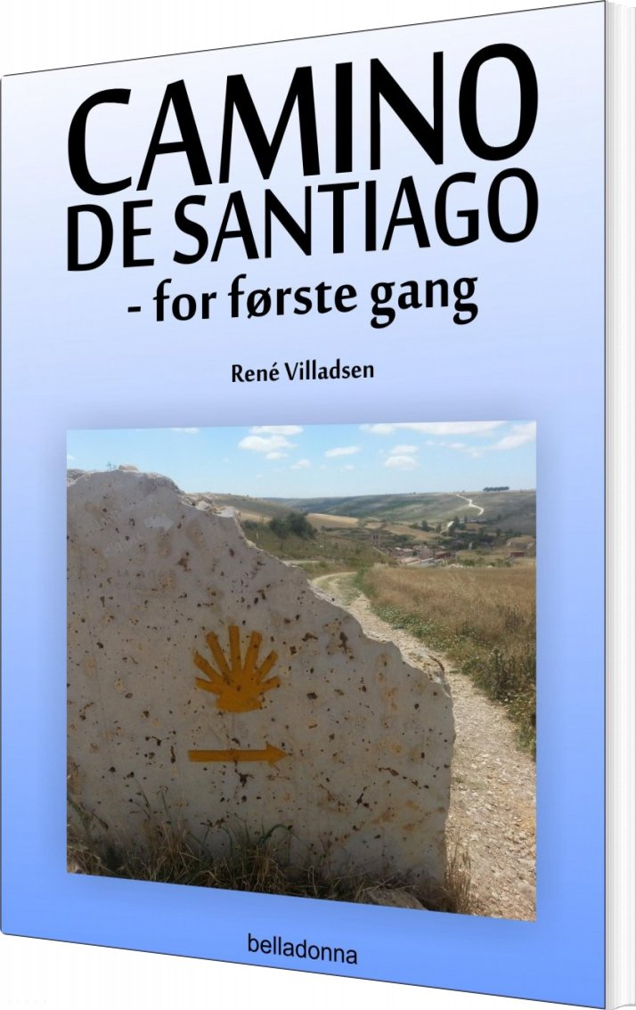 Image of   Camino De Santiago - For Første Gang - René Villadsen - Bog