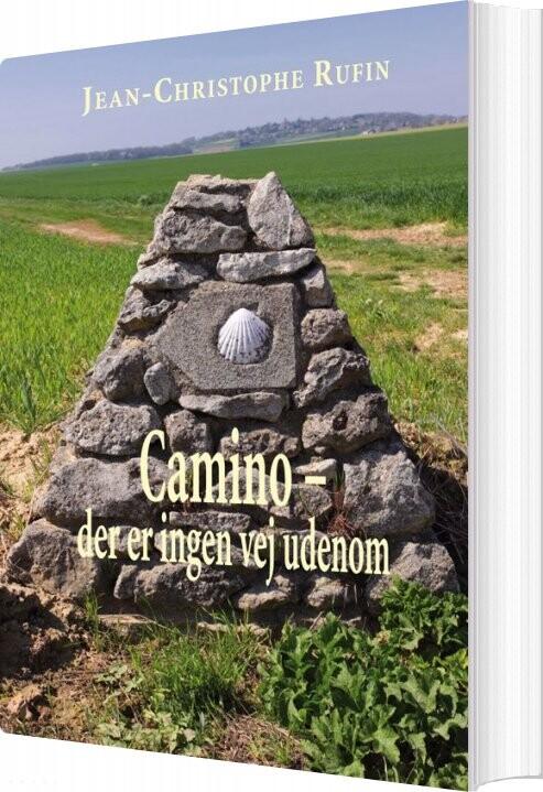Image of   Camino. Der Er Ingen Vej Udenom - Jean-christophe Rufin - Bog