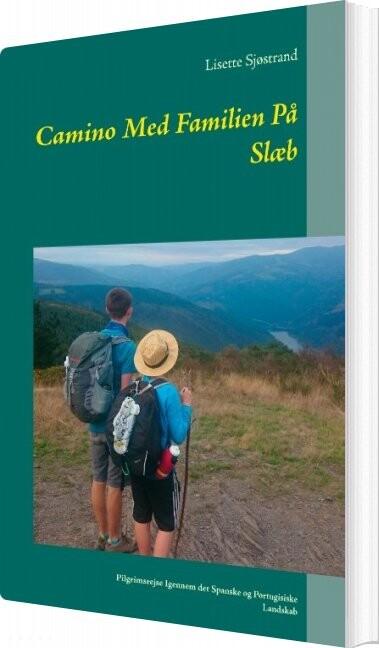 Image of   Camino Med Familien På Slæb - Lisette Sjøstrand - Bog