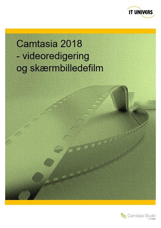 Image of   Camtasia 2018 - Videoredigering Og Skærmbilledefilm - Charlotte Cederstrøm - Bog
