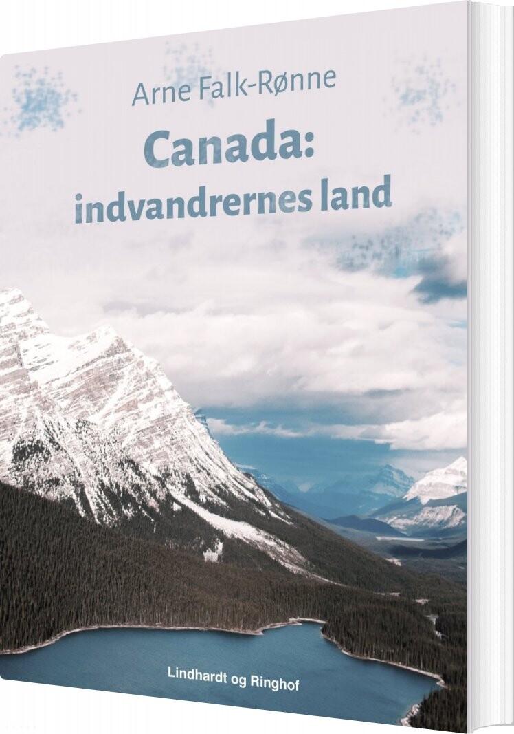 Image of   Canada: Indvandrernes Land - Arne Falk-rønne - Bog