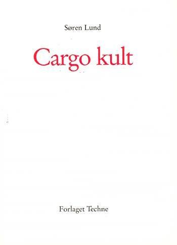Image of   Cargo Kult - Søren F. Lund - Bog
