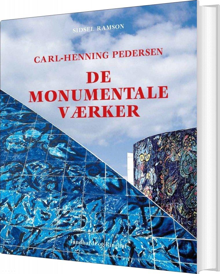 Carl-henning Pedersen, The Monumental Works - Sidsel Ramson - Bog