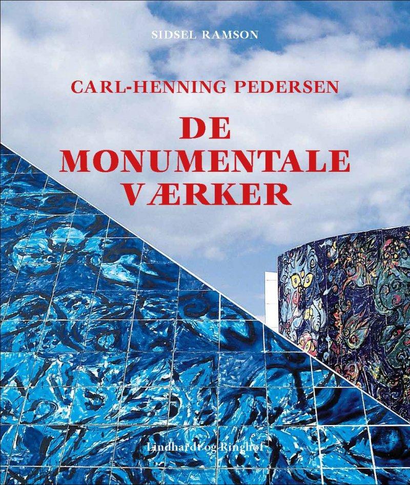 Image of   Carl-henning Pedersen, De Monumentale Værker - Sidsel Ramson - Bog