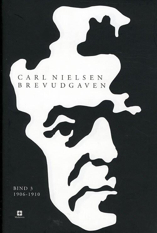 Image of   Carl Nielsen Brevudgaven 3 (1906-1910) - Carl Nielsen - Bog