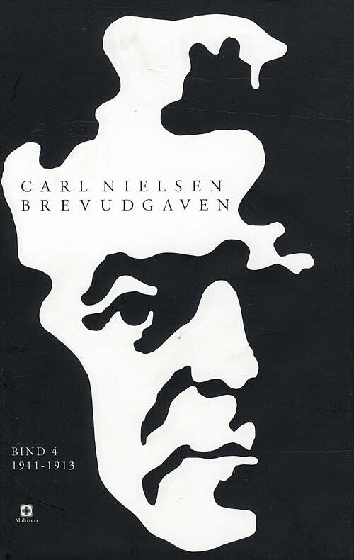 Image of   Carl Nielsen Brevudgaven 4 (1911-1913) - Carl Nielsen - Bog