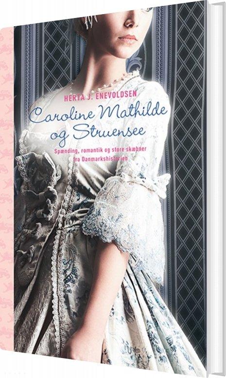 Billede af Caroline Mathilde Og Struensee - Herta J. Enevoldsen - Bog