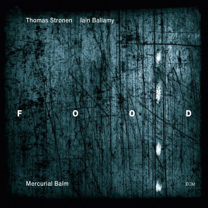 Image of   Food - Strønen And Ballamy - Mercurial Balm - CD