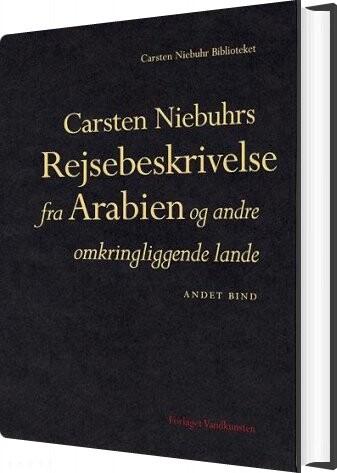 Image of   Carsten Niebuhrs Rejsebeskrivelse Fra Arabien Og Andre Omkringliggende Lande - Carsten Niebuhr - Bog