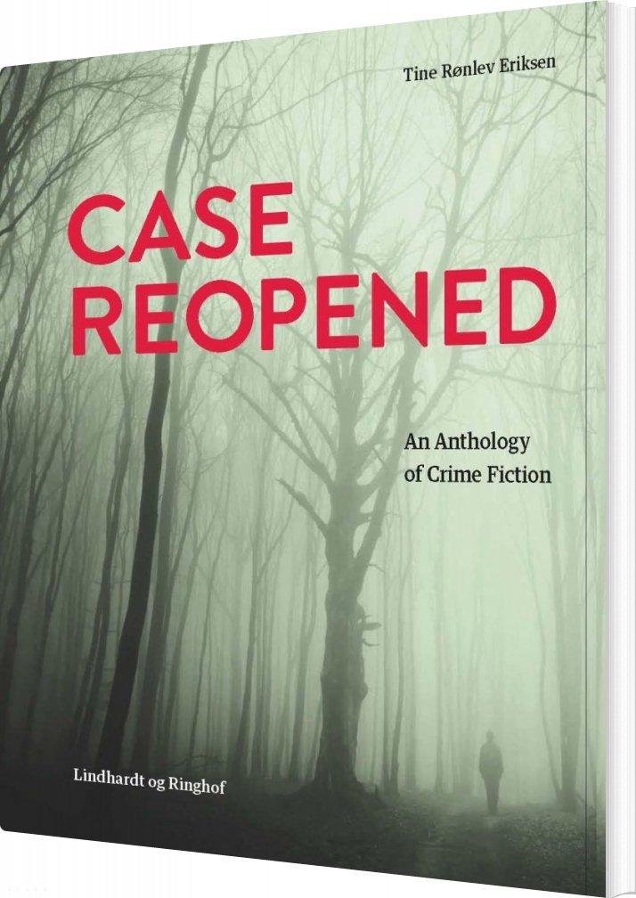 Case Reopened - Tine Rønlev Eriksen - Bog