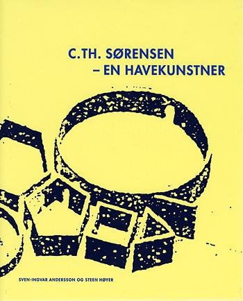 Image of   C. Th. Sørensen - En Havekunstner - Steen Høyer - Bog