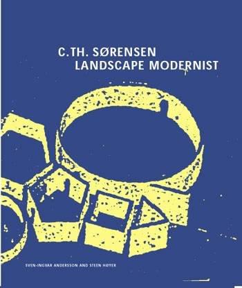 Image of   C. Th. Sørensen - Landscape Modernist - Steen Høyer - Bog