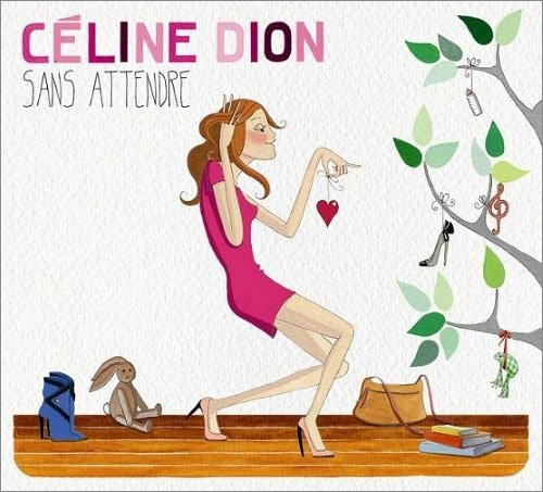 Image of   Celine Dion - Sans Attendre - CD