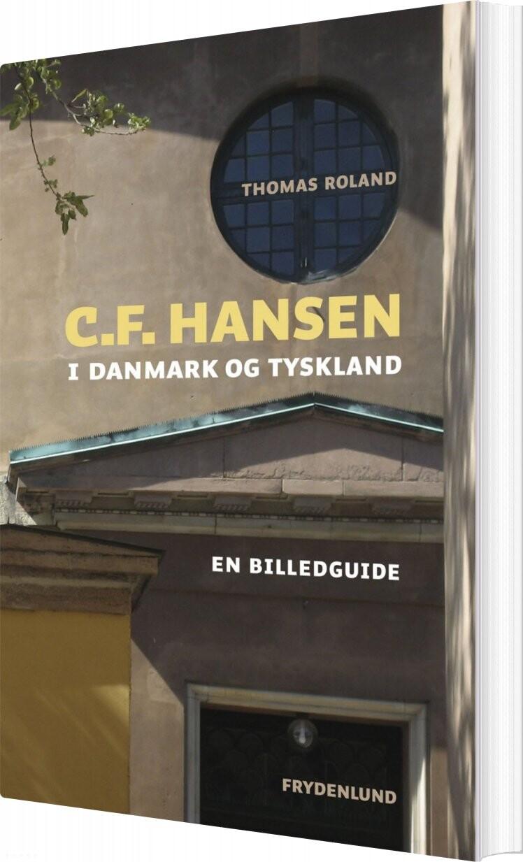 Image of   C.f. Hansen I Danmark Og Tyskland - Thomas Roland - Bog