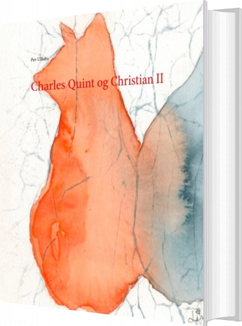 Billede af Charles Quint Og Christian Ii - Per Ullidtz - Bog