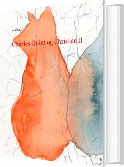 Charles Quint Og Christian Ii - Per Ullidtz - Bog