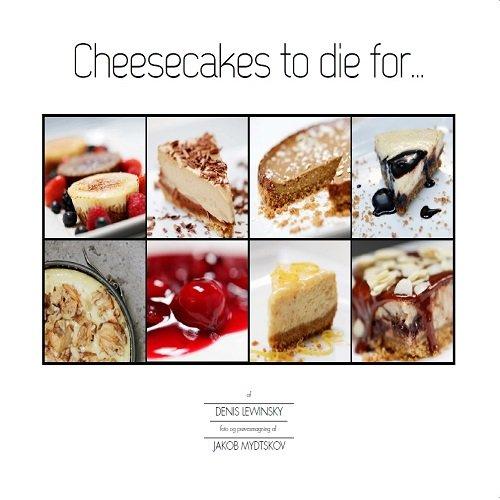 Cheesecakes To Die For - Denis Lewinsky - Bog