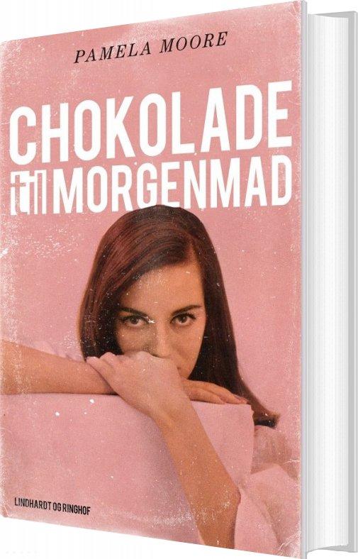 Image of   Chokolade Til Morgenmad - Pamela Moore - Bog