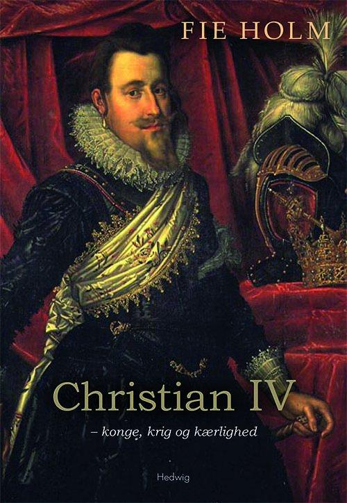 Image of   Christian Iv - Fie Holm - Bog