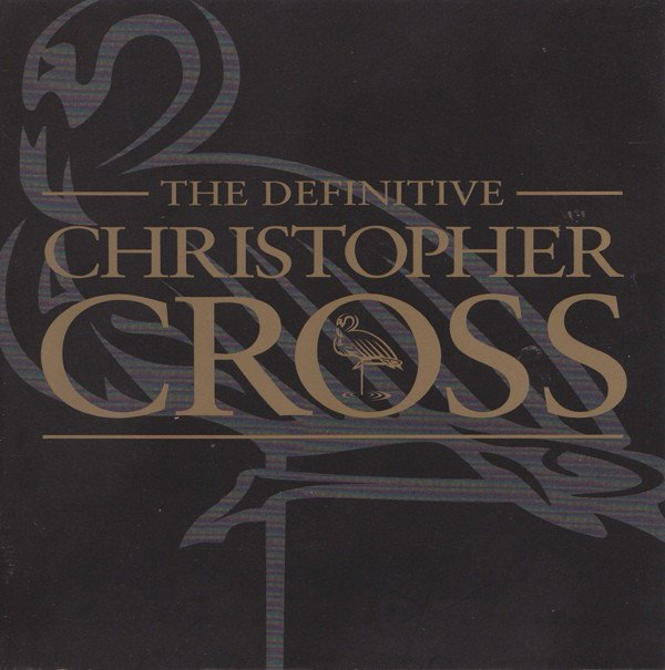 Image of   Christopher Cross - The Definitive Christopher Cross - CD