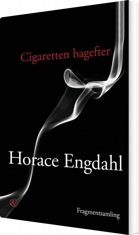 Cigaretten Bagefter - Horace Engdahl - Bog