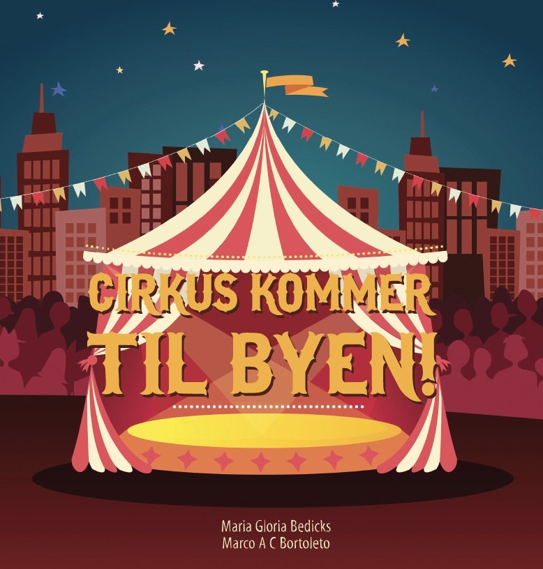 Image of   Cirkus Kommer Til Byen - Marco Antonio Coelho Bortoleto - Bog