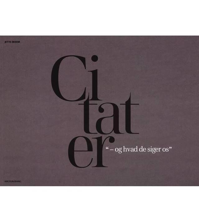 Image of   Citater - Og Hvad De Siger Os - Jette Skeem - Bog