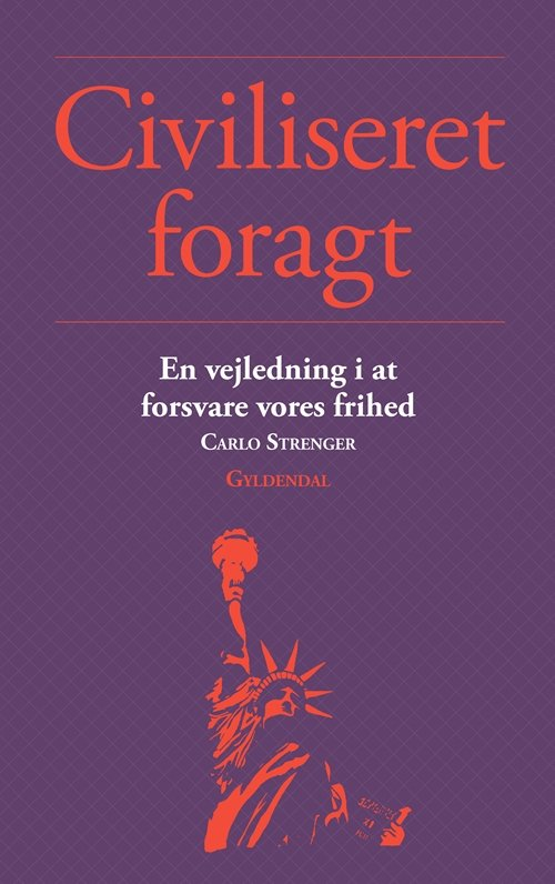 Civiliseret Foragt - Carlo Strenger - Bog