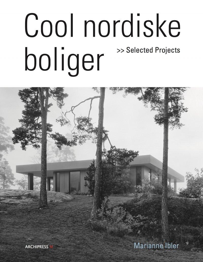 Image of   Cool Nordiske Boliger - Marianne Ibler - Bog