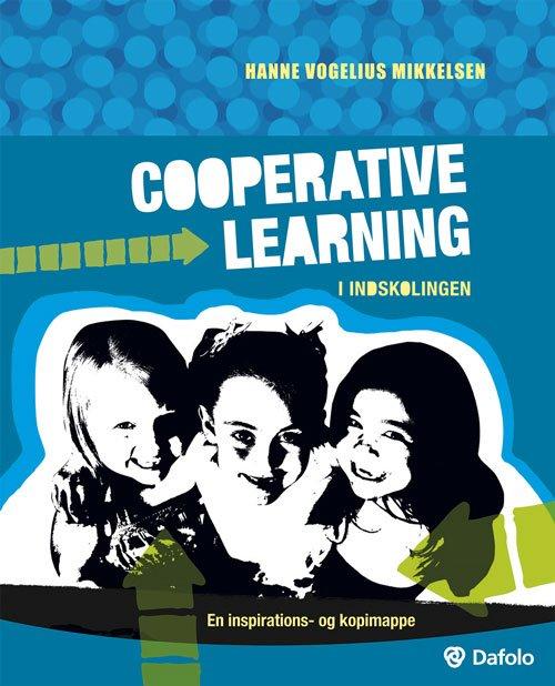 Image of   Cooperative Learning I Indskolingen - Hanne Vogelius Mikkelsen - Bog