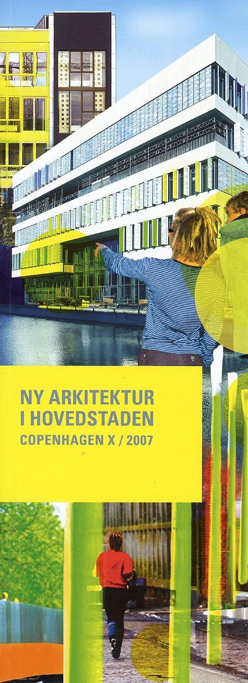Image of   Copenhagen X 2007 - Ny Arkitektur I Hovedstaden - Diverse - Bog