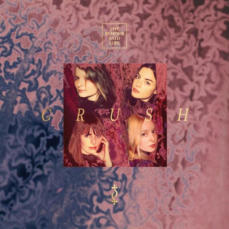 Image of   The Rumour Said Fire - Crush - Vinyl / LP